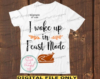 Feast Mode On Svg Thanksgiving Svg Fall Svg Kitchen Svg Feast Etsy