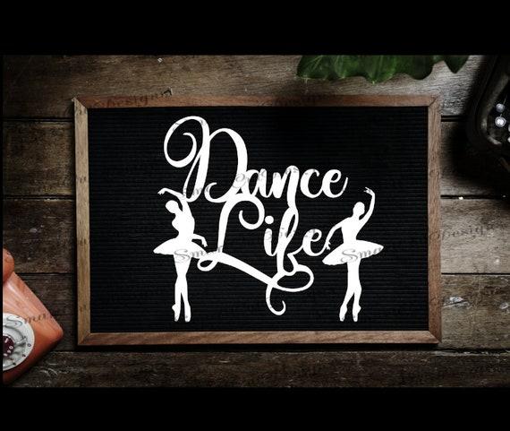 Dance Life Svg Ballet Svg Ballerina Svg Ballerina Cake Topper Etsy