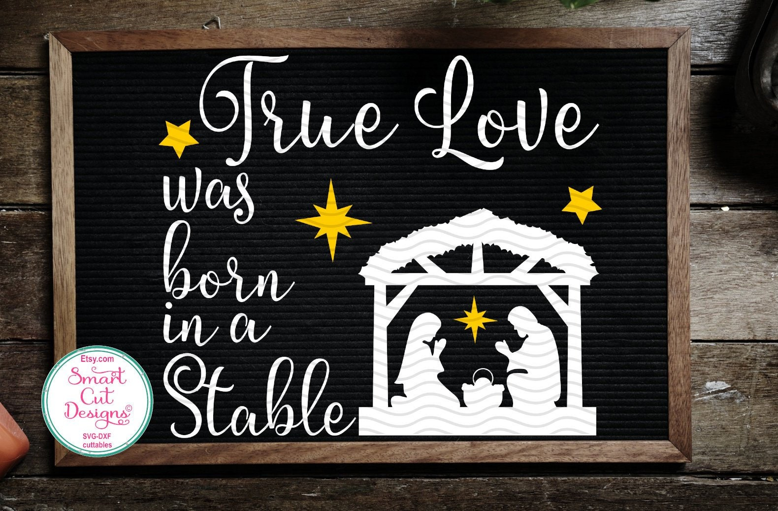True Love Was Born In A Stable Nativity Scene Svg Religious Svg Jessus  Christmas Svg Files For Cricut And Cameo Wooden Sign Svg Bible Verses