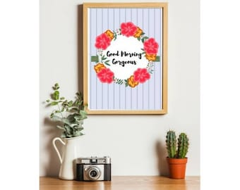 Inspirational Morning Gorgeous quote Digital Print Instant Download A4 Printable quote