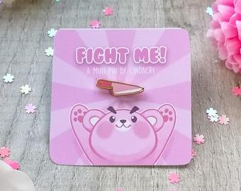 FIGHT ME | kawaii pink knife mini pin