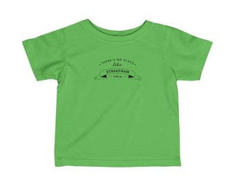 There's No Place Like Streatham Infant T-Shirt