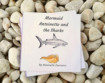 Underwater, Educational Children's Books. Mermaid Antoinette and the Sharks. Book 2 of my Mini Mers Books. Lets make learning fun!!