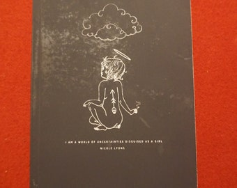 Nicole Lyons I Am a World Of Uncertainties Disguised As a Girl Signed W/Additional Poem Signed