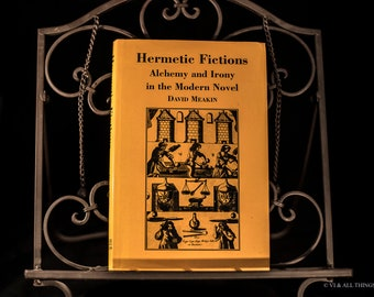 Hermetic Fictions ; Alchemy and Irony in the modern novel