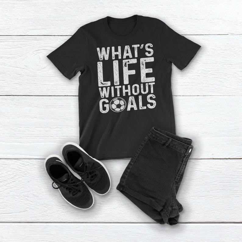 21ea95cef Soccer Shirt: What's Life Without Goals Shirt. Goal Keeper | Etsy