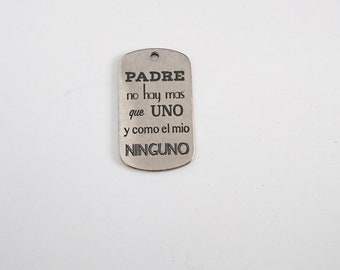 Father Keychain There is only one and like you none 49x28mm.  1 unit.   Zamak Silver Bath.