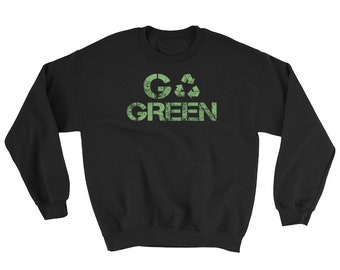 Distressed Go Green Recycle Sweatshirt,  Eco Friendly Earth Day Sweatshirt, earth day sweatshirt, earth day gift, earth day 2018
