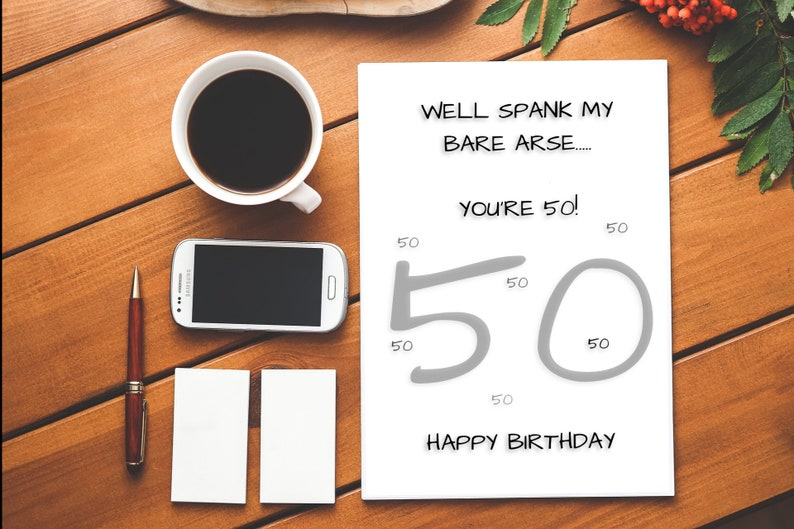 Well Spank My Bare Arse, You're 50|50|50th|Rude Birthday Card|Funny  Birthday Card|Happy Birthday|Insult|Insulting|Spank|Arse