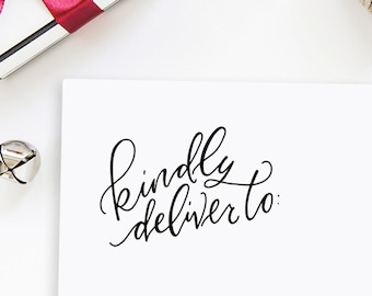 Kindly Deliver To Stamp -  Self Inking Stamp / Hand Lettered Stamp / For Wedding Invitations, Save the Dates, Holidays
