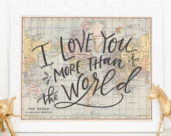 I Love You More Than the World  /  Hand Lettered Print  /  Nursery Decor  /  Map Print