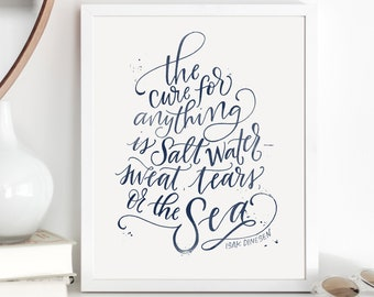 The Cure for Anything is Salt Water - Sweat, Tears or the Sea Navy Blue Watercolor / Hand Lettered Print / Nautical Beach Theme