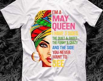 6880672d Womens I'm An May Queen Shirt, May Queen Have 3 Sides, The Quiet And Sweet,  May Girl Birthday Gifts, Gemini, Taurus T-shirt