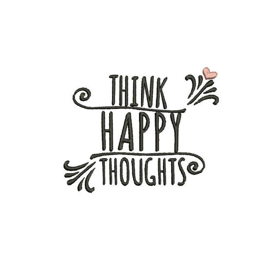 Happy Thoughts Quotes | Think Happy Thoughts Quotes Embroidery Design 8 Sizes 8 Etsy