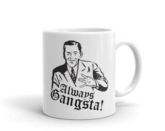 Always Gangsta Mug
