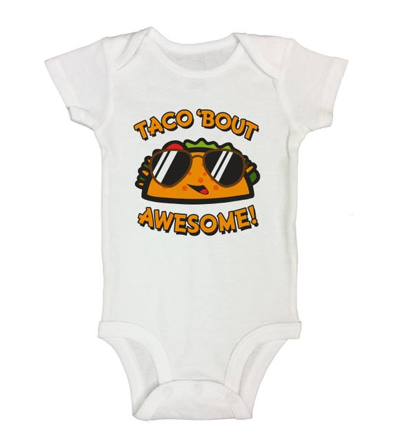 7a76f2c7c Cute Kids Toddler Shirts and Baby Onesies Taco Bout