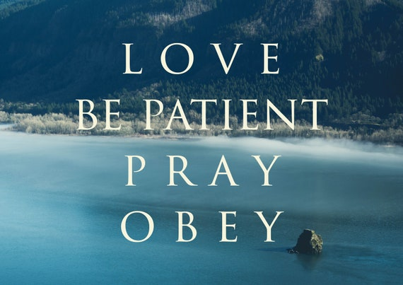 Image of: Han Image Etsy Love Be Patient Pray Obey Christian Inspirational Quotes Etsy