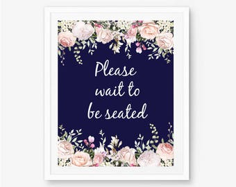 Please wait, wait to be seated, please be seated, to be seated, waiting room sign, seated, business sign door, restaurant sign, A103