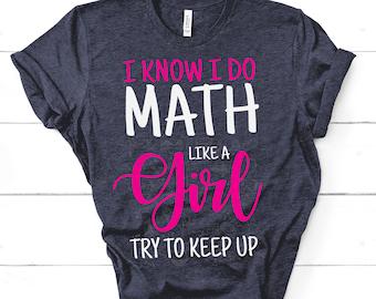 48efa03d1a I Know I Do Math Like A Girl - Try To Keep Up - Funny Female Math Teacher  Short-Sleeve Unisex T-Shirt
