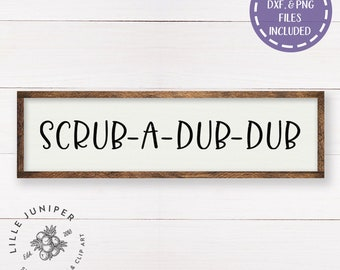 Scrub A Dub Dub SVG, Bathroom svg, Bathroom Sign svg, Kids Bathroom svg,Bathroom Cut Files, DXF, Farmhouse svg, Commercial Use, Digital File