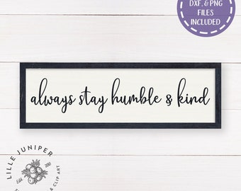 Always Stay Humble and Kind svg, Kids Room svg, Rustic Sign svg, Farmhouse svg,Kindness svg, Rustic Decor, Commercial Use, Digital File