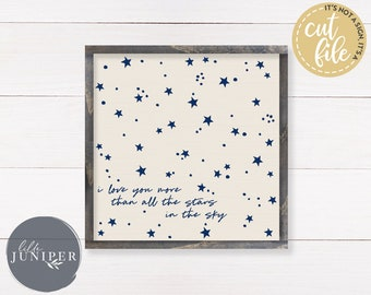 I Love You More Than All the Stars in the Sky svg, Nursery svg, Family svg, SVG Files, Home svg, Commercial Use, Instant Download