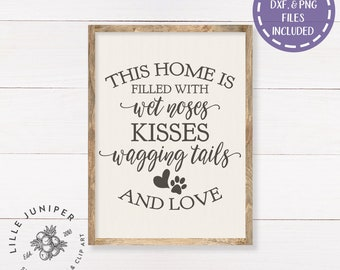 This Home is Filled with Wet Noses, Kisses, Wagging Tails, and Love svg, Family svg, Dogs svg, Dog Quote svg, Farmhouse svg, Commercial Use