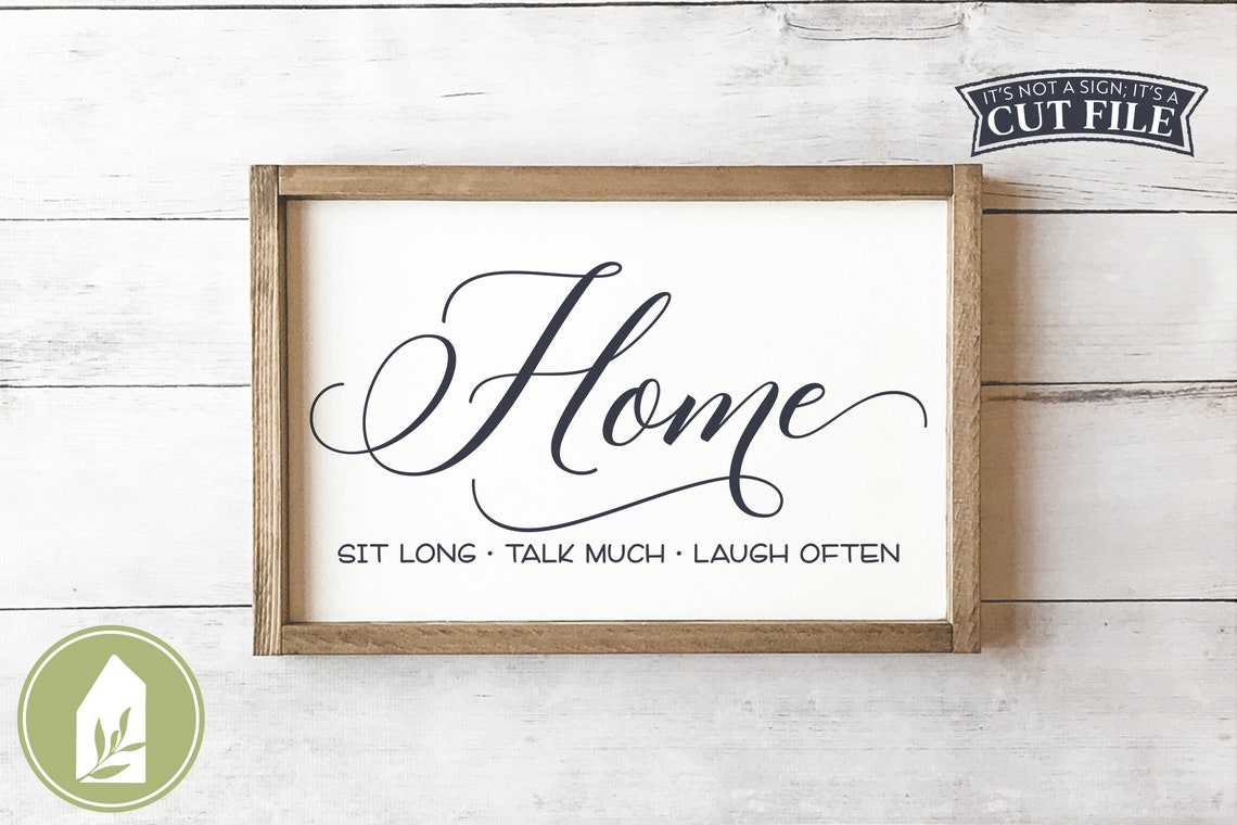 Home SVG Files Sit Long Talk Much Laugh Often Farmhouse | Etsy