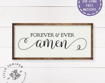 Amen SVG, SVG Files, Forever and Ever Amen svg, Christian svg, Farmhouse Cut File, DXF, Wood Sign svg, Commercial Use, Instant Download