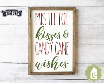 Christmas svg, Mistletoe Kisses & Candy Cane Wishes svg, Winter svg, Holidays svg, Commercial Use, Digital File