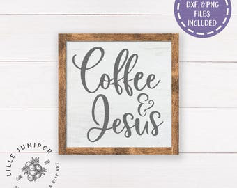 Coffee and Jesus svg, Coffee Sign svg, Christian svg, Farmhouse Sign svg, SVG for Signs, SVG Files Sayings, Commercial Use, Instant Download