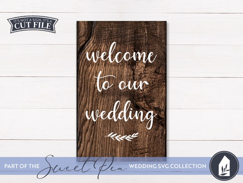 SVG Files Welcome to Our Wedding Farmhouse Wedding Cut image 0