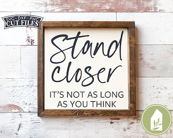 Stand Closer It's Not As Long As You Think SVG Files, Boys Bathroom SVG, Funny Bathroom svg, DXF, Commercial Use, Digital Cut Files