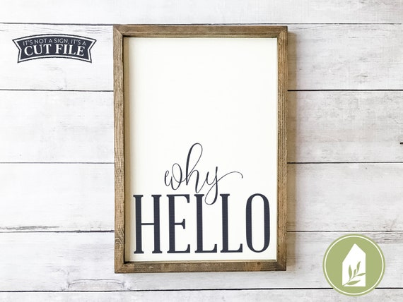 Why Hello Svg Welcome Sign Svg Diy Sign Cricut Vector Etsy