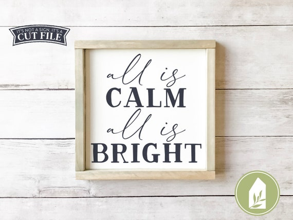 Svg Files All Is Calm All Is Bright Svg Christmas Sign Svg Etsy