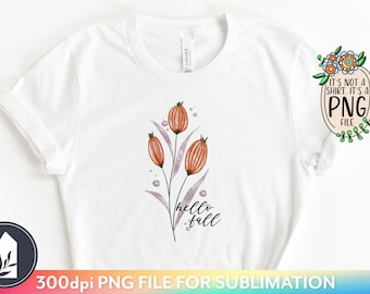 Sublimation File, Hello Fall PNG, Botanical PNG, Sublimation Designs for Shirts, Print File for Sublimation