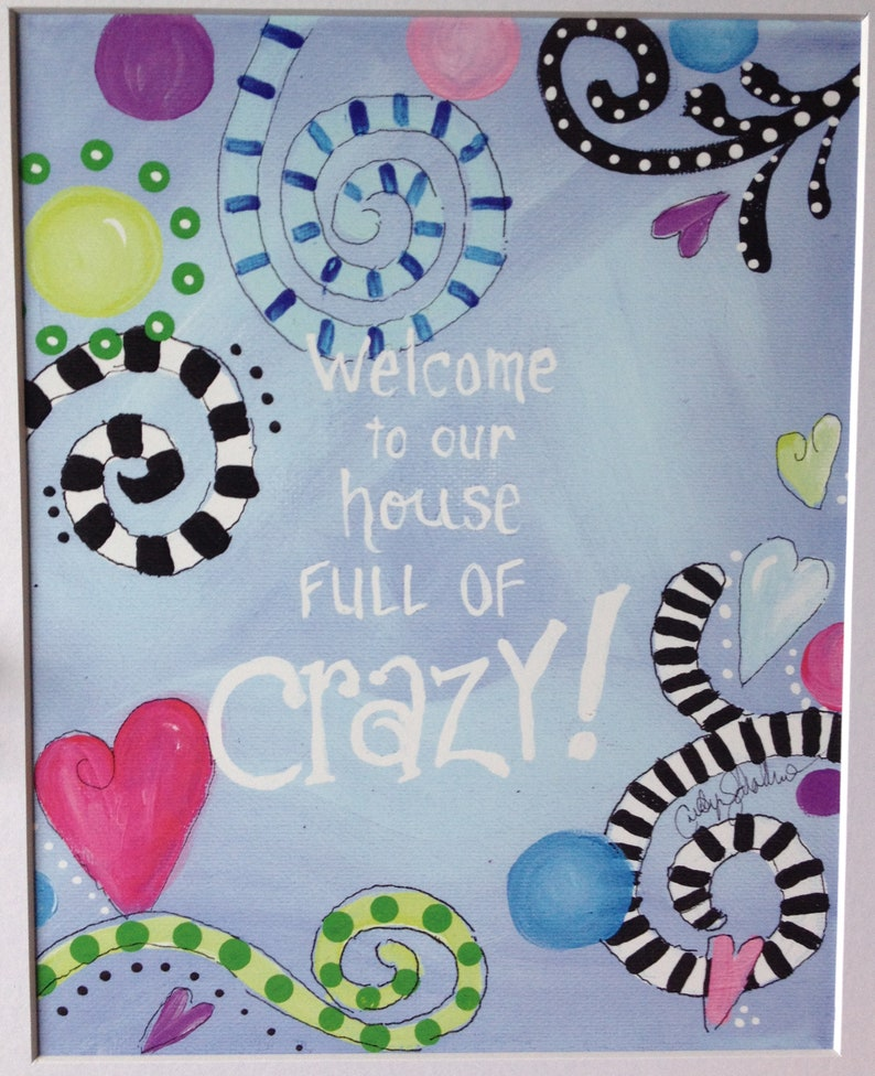 Welcome To Our House Full Of Crazy  Art Print  11x14 with image 0