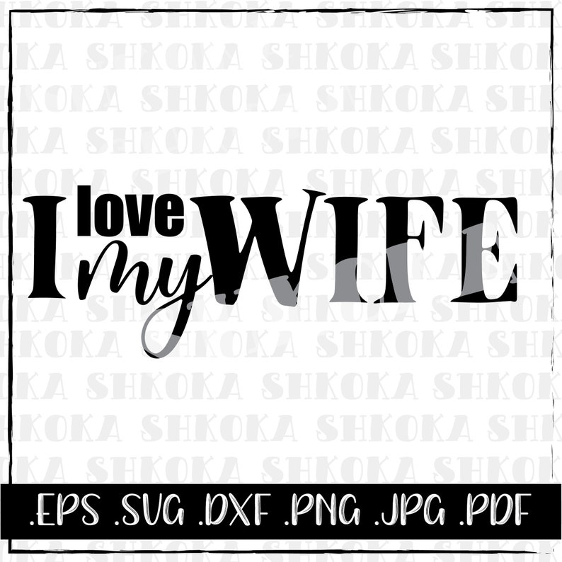 Download Valentine LOVE SVG I love my wife Funny Printable for   Etsy