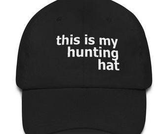 878f5187ad6 Hunting Fathers Day Gift Mens Hunting Hat Hunter Gift Hunt Dad Gift  Birthday Deer Hunting Turkey Hunting This is My Hunting Hat Dad hat
