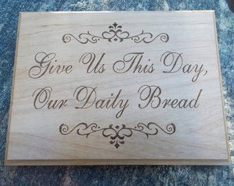 Give Us This Day Laser engraved Plaque