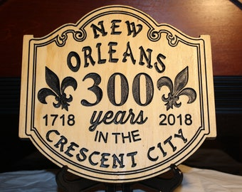 Wooden Plaque for 300 year Anniversary of New Orleans, LA