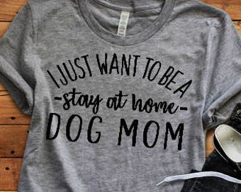 Stay At Home Dog Mom... Funny Pet Shirt, Dog Mom, Adulting, Graphic Tee, Triblend, Fur Mama