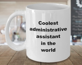 Funny Mug Administrative Assistant Novelty Coffee Mug Gift for Office Manager Admininstrator Secretary Receptionist