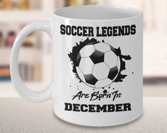 December Dream League Soccer Legends 15oz White Coffee Mug Gift for Soccer Players, Soccer Gift Idea, Soccer Coach Gift, Soccer Mug