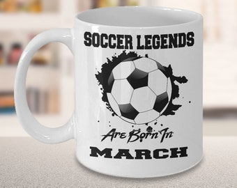 March Soccer Legends Dream League 15oz White Coffee Cup Gift for Soccer Players, Soccer Gift Idea, Soccer Coach Gift, Soccer Mug