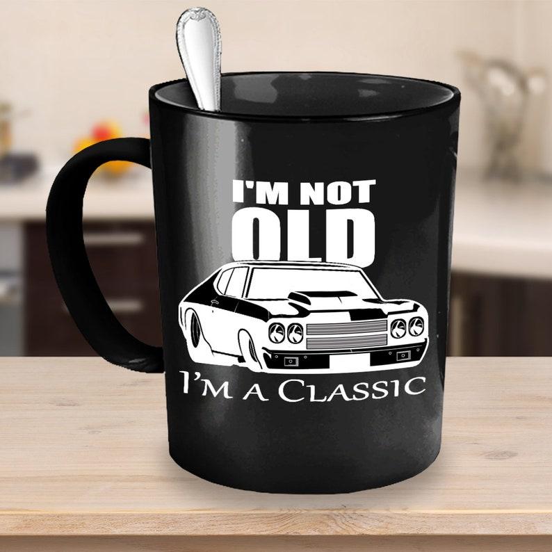 Classic Car Coffee Mug 15oz Black Ceramic Cup I M Not Etsy