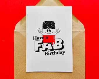 Have a Fab Birthday Card - Screen Printed - Lolly, Boy, Girl, Birthday, Funny, Summer, Retro