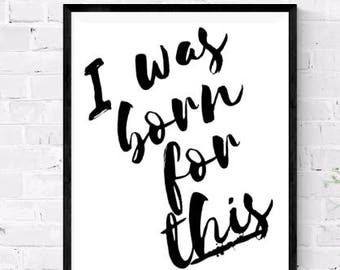 I was Made for this   Macklemore   Glorious   Inspirational Instant Download   Affirmation   Art   Wall Decor   Positive   Encouragement