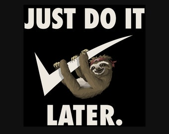 1997256c Just Do It Later Funny Parody Animal Sloth Humour Top T-Shirt 100% Cotton  Unisex Tshirt New Without Tags