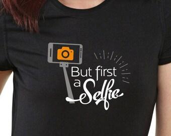 But first a Selfie. Selfie T-Shirt. Selfie Design T-Shirt. Women's Selfie T-Shirt. Photography design T-Shirt. Selfie lover tshirt